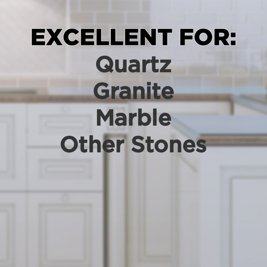 Excellent for quartz and other natural stones